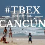 TBEX: Pretexto Perfecto para ir a Cancún