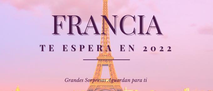 Francia te espera en 2022